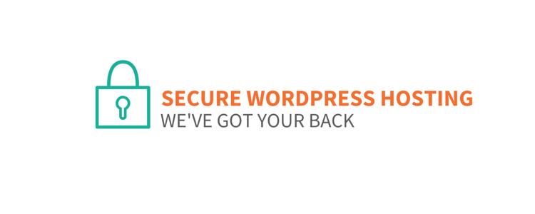 Secure WordPress Hosting: We've Got Your Back