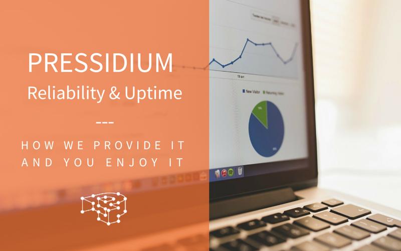 How Does Pressidium Handle Reliability And Uptime?