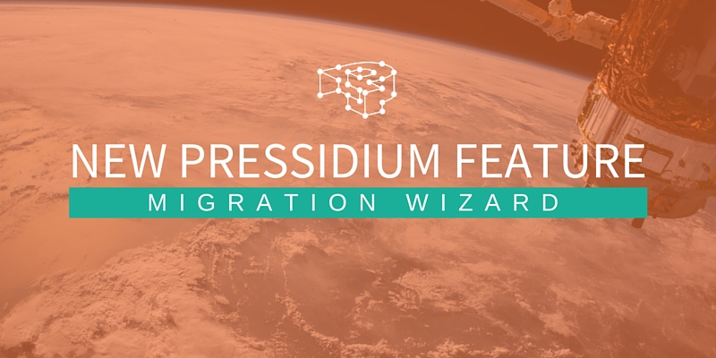 Pressidium Migration Wizard Feature