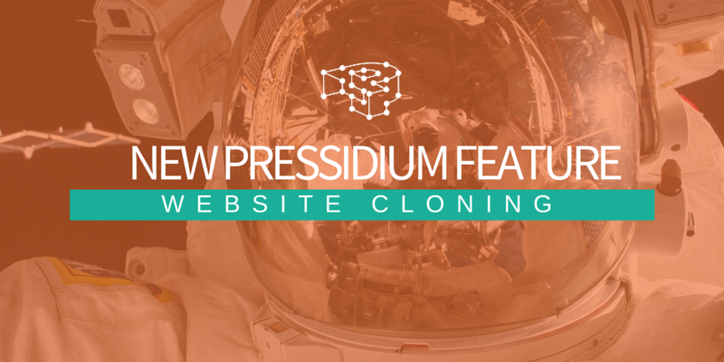 Pressidium New Feature: Website Cloning