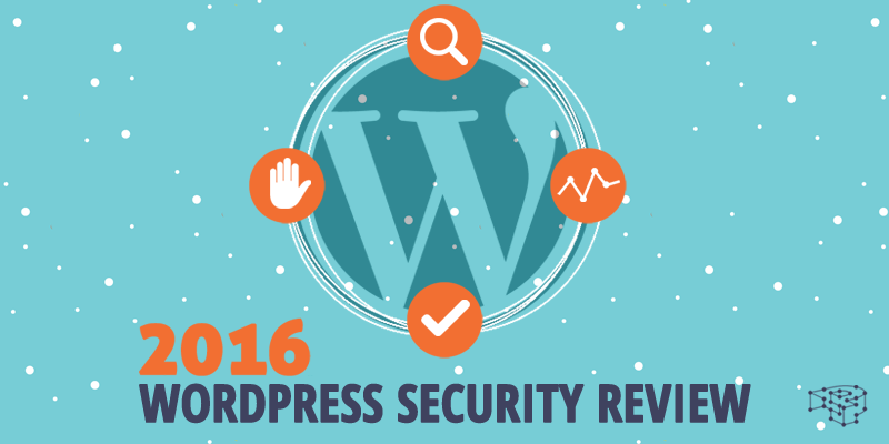2016 WordPress Security Review
