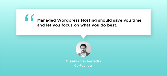 managed wordpress hosting should save you time and let you focus on what you do best