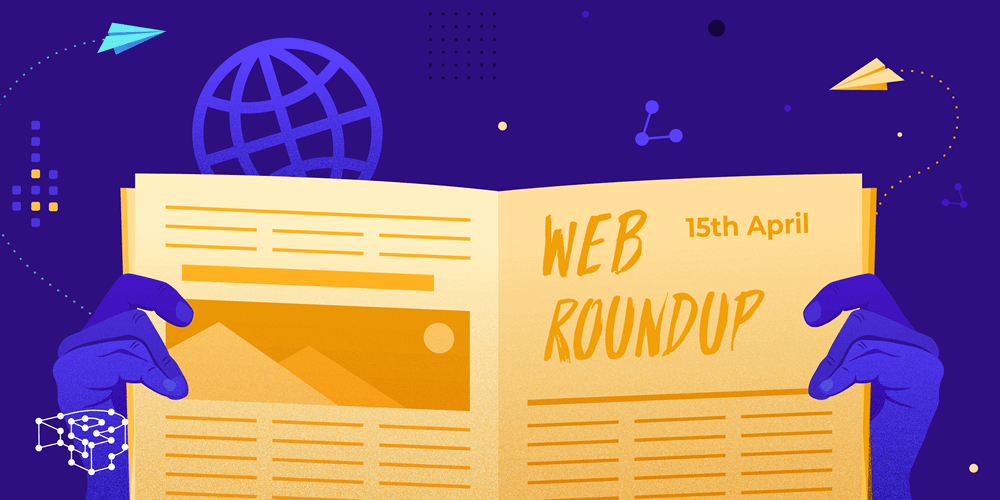 Image for Web Roundup – 15th April 2021