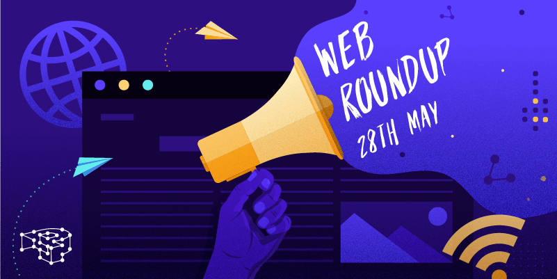 Image for Web Roundup – 28th May 2021